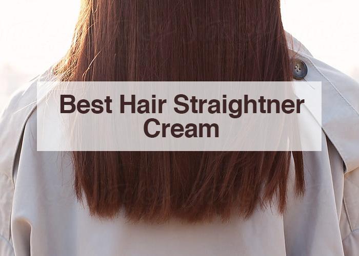 best hair straighner cream for all kind of hairs